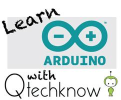Intro to Arduinos with Qtechknow