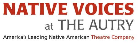 Native Voices at the Autry's First Look Series: Then &...