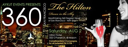 360 SAN FRANCISCO @ THE HILTON BY AYKUT EVENTS
