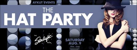 THE HAT PARTY @ STARLIGHT ROOM BY AYKUT EVENTS