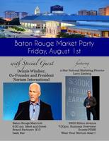 Baton Rouge Market Party with Dennis Windsor and...