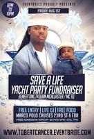 SAVE A LIFE YACHT PARTY FUNDRAISER FOR TYQUAN...