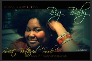 Big Baby Sweet Buttered Soul Soiree
