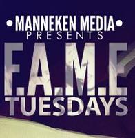 MANNEKEN MEDIA PRESENTS: F.A.M.E. Tuesdays LAUNCH PARTY
