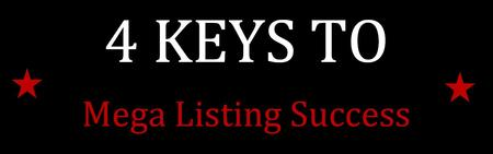 4 keys to MEGA LISTING Success - FREE Class for Real...