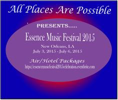Essence Music Festival 2015 Celebration!  Affordable...