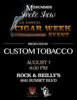 Annual Cigar Week Party: Midsummer Smoke Show