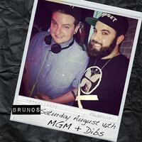 DJs MGM & Dibs + White Mike at Bruno's | Saturday...