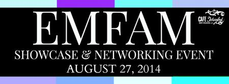EMFAM Showcase/Networking Event August 2014