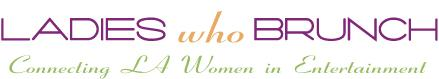 Ladies Who Brunch Entertainment Industry Networking Bru...