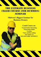 Chicago's Ultimate Business Crash Course Seminar (for...
