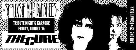 The Cure & Siouzsie & The Banshees Tribute Night &...