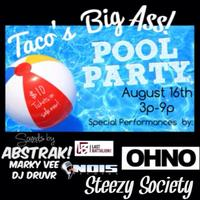 Taco's Big Ass Pool Party!