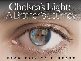 "Chelsea's Light: A Brother's Journey ""Director's Meet..."