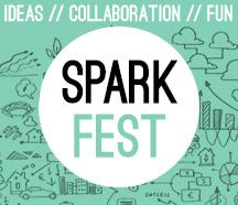 Spark Fest: A Day of Sharing Ideas + Collaboration +...