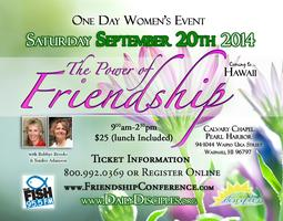 The Power of Friendship Conference: Honolulu, HI