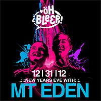 MT EDEN on New Years Eve!