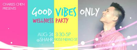 GOOD VIBES ONLY: Wellness Party!