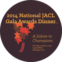 """2014 JACL National Gala Awards Dinner """"A Salute to..."""