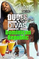 DUDES AND DIVAS in DOMINICAN REPUBLIC 2015