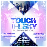 TOUCH THE SKY: Labor Day Wknd RoofTop Bash