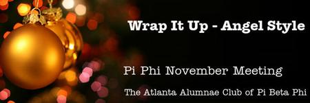 Pi Phi November Event - Wrap it Up - Angel Style