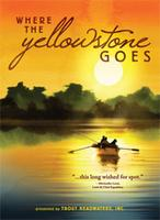 Where the Yellowstone Goes. Screening with Director on...