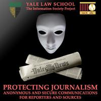 Protecting Journalism: Anonymous & Secure Comm. for...