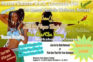 "Master Cleanse A.K.A. Lemonade Diet ""1st Annual..."