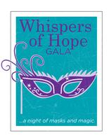 Whispers of Hope Gala.... a night of Masks and Magic!