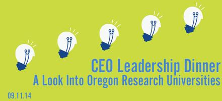 CEO Leadership Dinner: A Look Into Oregon Research Universities
