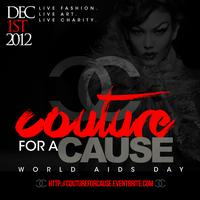 """COUTURE FOR A CAUSE"" CHARITY FUNDRAISER ON WORLD AIDS..."