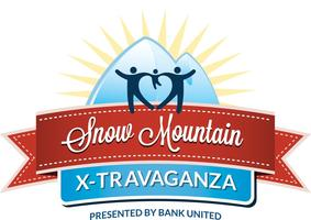 SNOW MOUNTAIN X-TRAVAGANZA presented by Bank United...