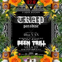 """TRAP PARADISE"" Hosted by 40oz Van Feat. BEEN TRILL +..."