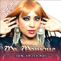 "Soul Album Release Party: Ms. Monique - ""SHE MOTIONS"""