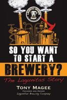 So You Want to Start a Brewery Book Launch Party @ Lagunitas Chicago Taproom | Chicago | Illinois | United States
