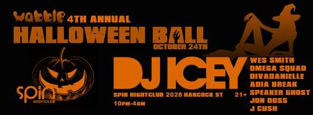 WOBBLE EVENTS' 4th annual HALLOWEEN BALL with DJ ICEY