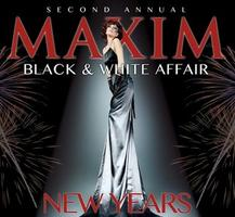 2nd Annual Maxim New Year's Eve Black and White Affair...