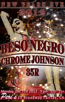 NYE W/ Beso Negro, Chrome Johnson and 35R