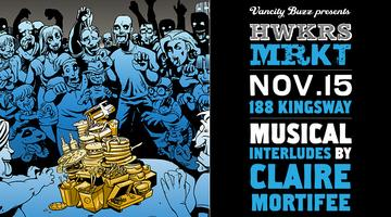 HWKRS MRKT #Vancouver at The Independent November 15th...