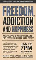 Freedom, Addiction and Happiness