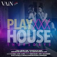 PLAYxxxHOUSE Thursday @ VAiN