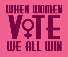 When Women Vote, We ALL Win - Opening Day