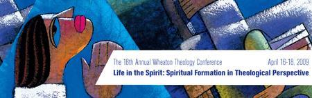 The 18th Annual Wheaton Theology Conference