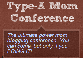 Type-A Mom Conference