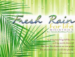 Fresh Rain for Life Minstries - PLEASE REGISTER BY...
