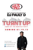 HAZE Nightclub presents DJ Pauly D - Turnt Up