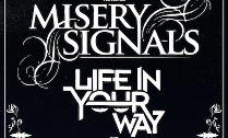 (TIME ANNOUNCED) Misery Signals & Life in Your Way...