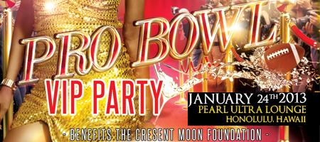 2013 PRO BOWL VIP PARTY