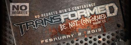 NO REGRETS 2013 Conference of Christian Men